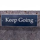 Keep Going Sign by Sue Robinson