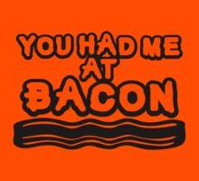 Had Me At Bacon by ThatTeeShirtGuy