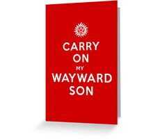 Carry on (My wayward son) Greeting Card