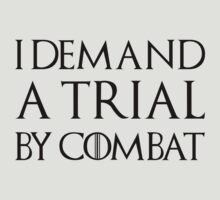 I DEMAND A TRIAL BY COMBAT by 2E1K