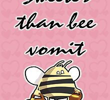 Sweeter Than Bee Vomit by Maria  Gonzalez