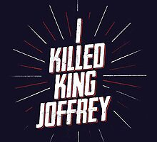 I KILLED KING JOFFREY 2 by snevi