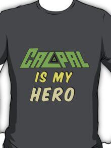 Calpal Is My Hero T-Shirt