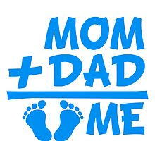 Mom Dad Plus Me Baby Boy by Style-O-Mat