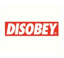 DISOBEY. Art Print