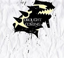 Drought is coming by DaveBot