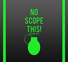 """No scope this!"" design in green by jayman1998"