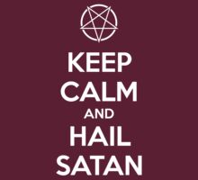 Keep calm and hail Satan V.1 (white) by MysticIsland