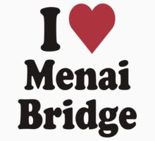 I Heart Love Menai Bridge by HeartsLove