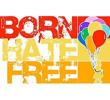 born hate free Photographic Print