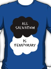 TFIOS - All Salvation is Temporary T-Shirt
