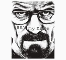 Heisenberg: Say my name by iJosh