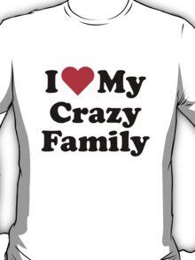 I Heart Love My Crazy Family T-Shirt