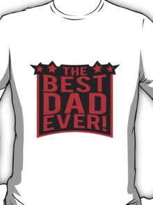The Best Dad Ever Logo T-Shirt