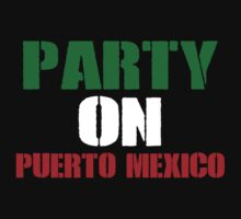 Party On Puerto Mexico by MrDave888
