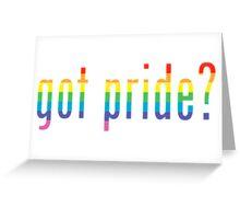 got pride? Greeting Card