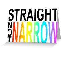 straight not narrow Greeting Card