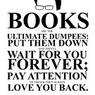 John Green Quote Poster - Books are the Ultimate Dumpees  by Alexandrico