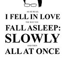 John Green Quote Poster - I fell in love the way you fall asleep  by Alexandrico