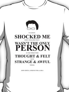 John Green Quote Poster - It always shocked me T-Shirt