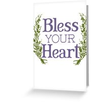 Why, bless your heart Greeting Card