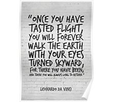 Leonardo da Vinci Quote, Once you have tasted flight, Inspirational Quote Poster