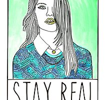 Stay Real by julietadara