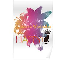Choose What Makes You Happy Poster