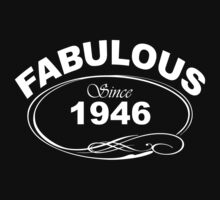 Fabulous Since 1946 by johnlincoln2557