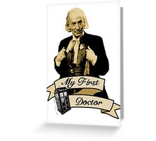 My first Doctor (Who) First 1st William Hartnell Greeting Card