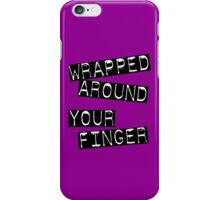 wrapped around your finger iPhone Case/Skin