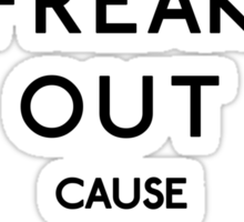 Freak out cause winter is coming Sticker