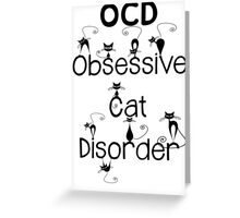 OCD - Obsessive Cat Disorder - Cute and Whimsical Black Kitty Cats Greeting Card