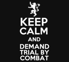 Keep Calm and Demand Trial by Combat by Malkin