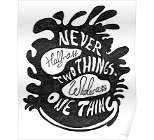 Never half-ass two things Poster