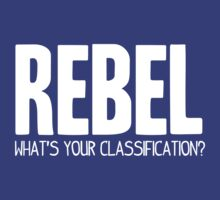 What's Your Classification? | Rebel by HappyThreads