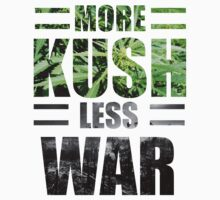 More Kush Less War by Nattouf