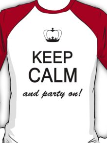 Keep Calm And Party On T-Shirt