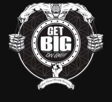 Get Big On 'Em!!! - BLACK by GetBigOnEm
