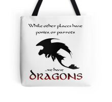 We Have Dragons (Red) Tote Bag
