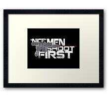 Nice Men Shoot First Framed Print