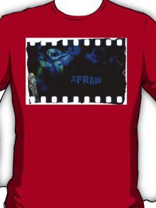 Afraid T-Shirt