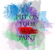 Put On Your War Paint - FOB by sheelight