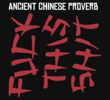 Ancient Chinese Proverb - F*ck this sh*t by MalcolmWest