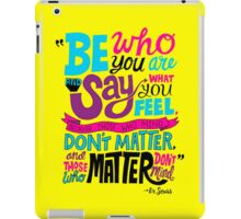 Be Who You Are Vibrantly iPad Case/Skin