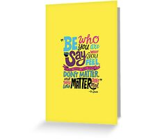 Be Who You Are Vibrantly Greeting Card