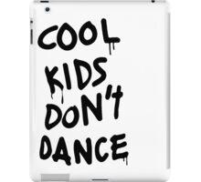 Cool Kids Don't Dance iPad Case/Skin