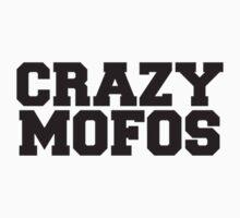 Crazy Mofos V.1 by Brianna Murray