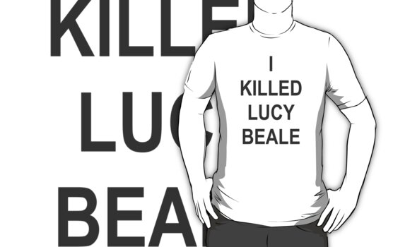I KILLED LUCY BEALE by mattyle