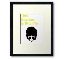 This kitchen is Bitch'in Framed Print